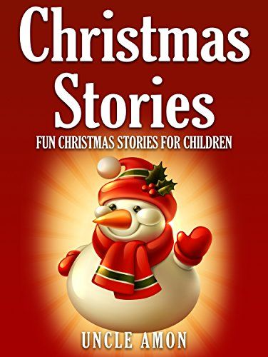 Christmas Stories for Kids: Fun Christmas Short Stories for Kids + Christmas Jokes! (Christmas Books for Children) by [Amon, Uncle]