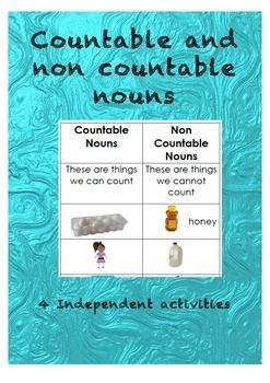Countable and Non-countable nouns activities  A great extension for children who already have some understanding of nouns.  3 x sorting activities. Child puts noun under 'countable' or non 'countable' 2 of the sorting pictures are word only. 1 is picture only  1 x set of sentences with non countable or countable nouns.