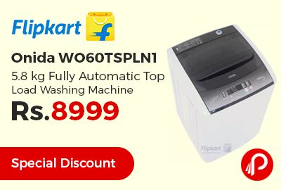 Flipkart #OnlyOnFlipkart is offering Special Discount and 34% off on Onida WO60TSPLN1 5.8 kg Fully Automatic Top Load Washing Machine @ Rs.8999 only. Fully Automatic Top Load, 5.8 kg Capacity, 780 rpm Max Spin Speed, Steel Diamond Drum | Plastic Pulsator, 8 Wash Programs, Wheel Support | Lint Filter Supported, 2 Years Comprehensive Warranty.  http://www.paisebachaoindia.com/onida-wo60tspln1-5-8-kg-fully-automatic-top-load-washing-machine-rs-8999-flipkart/
