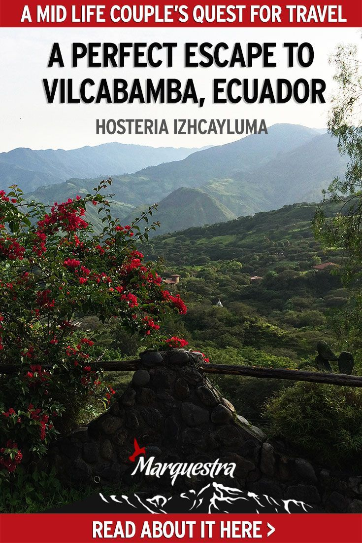 Hosteria Izhcayluma: A perfect escape to Vilcabamba, Ecuador. We enjoyed 3 nights in the Valley of Longevity and adored our stay at this hosteria. The site is a real oasis, a unique and special place, the type of place that once you're there you don't want to leave. Find out why in this article...Explore Vilcabamba Ecuador   Couple Travel Ecuador   Visit Vilcabamba Ecuador   Where to stay in Vilcabamba Ecuador   Valley of Longevity Vilcabamba Ecuador