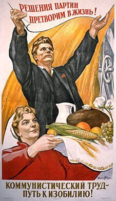 """Make the decisions of the party into action! Communist work is the way to abundance!"" Toidze, I. M., 1960, USSR"