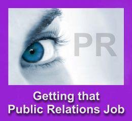 How do I get that Public relations Job?