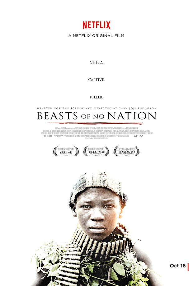 Beasts of no Nation - one of the best films I have ever seen in my 15 years of life. Disgusting to see that things like this are still happening.