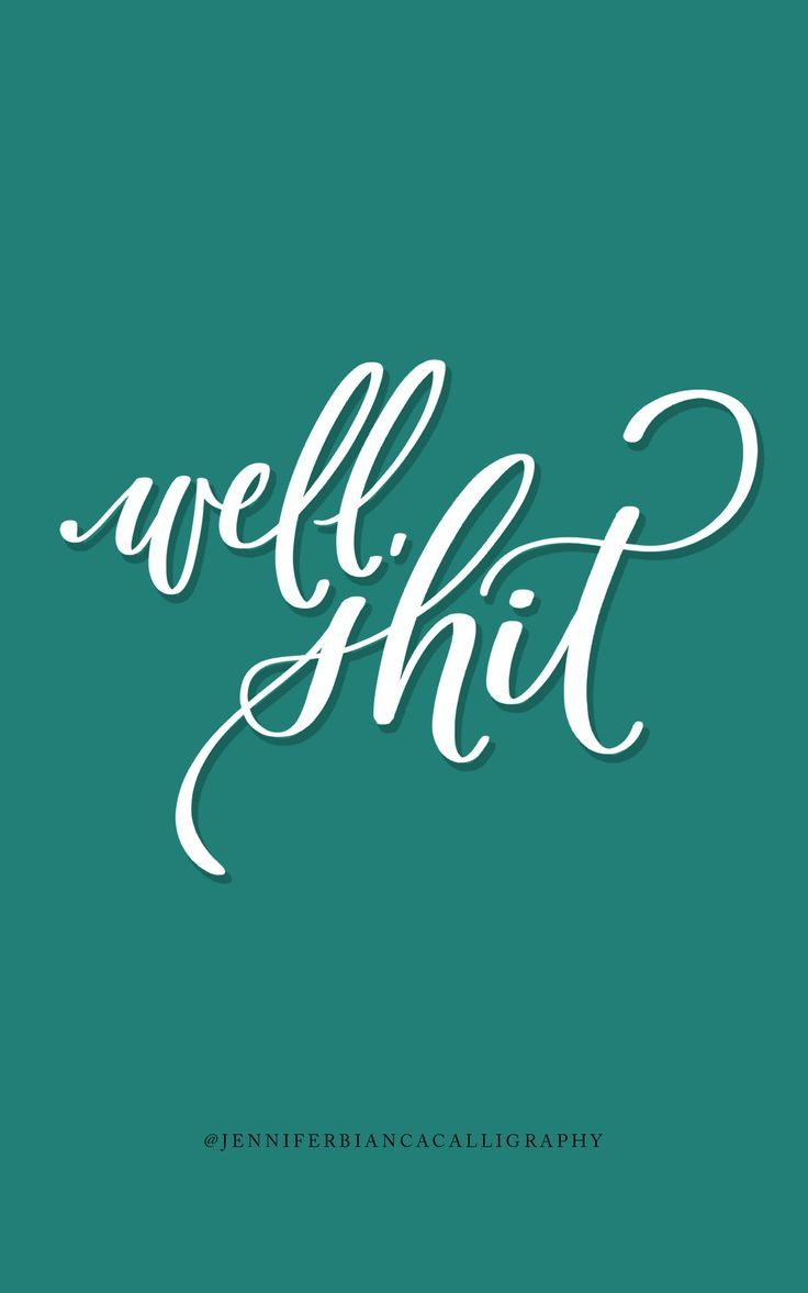 Well Shit Calligraphy Card With Swearing Two Word Quotes Friendship Quotes Funny Lettering Quotes