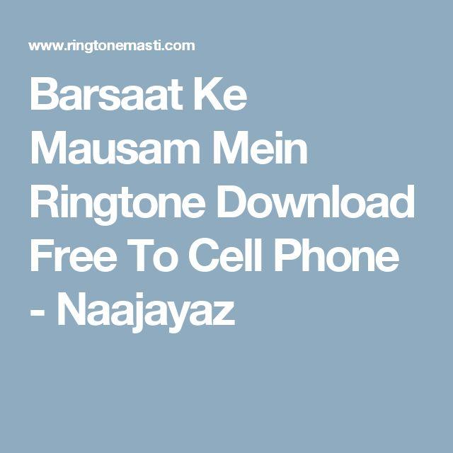 Barsaat Ke Mausam Mein Ringtone Download Free To Cell Phone - Naajayaz