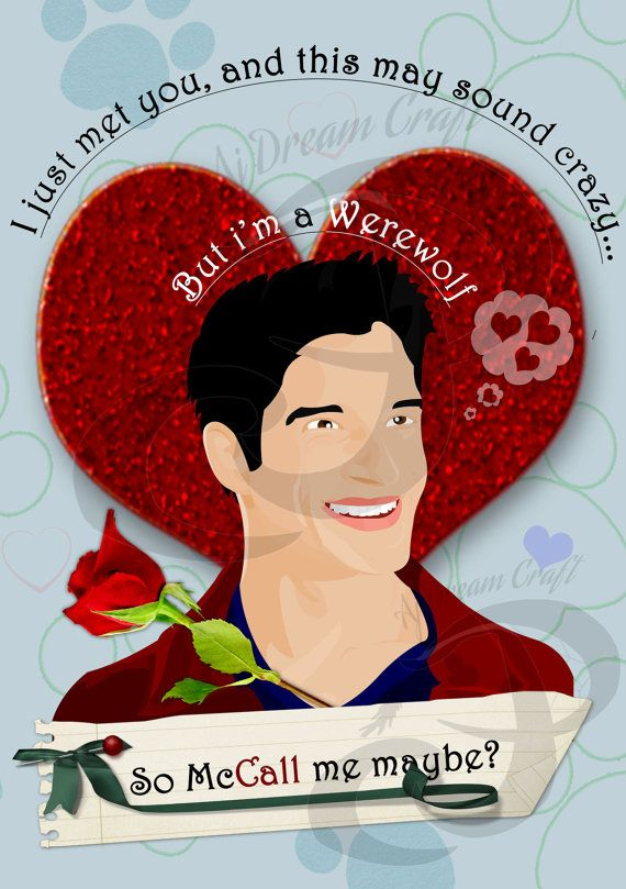 McCall Me Maybe Teen Wolf Valentineu0027s Day Card. By AjDreamCraft