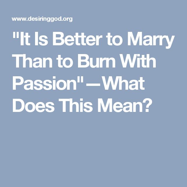 """""""It Is Better to Marry Than to Burn With Passion""""—What Does ThisMean?"""