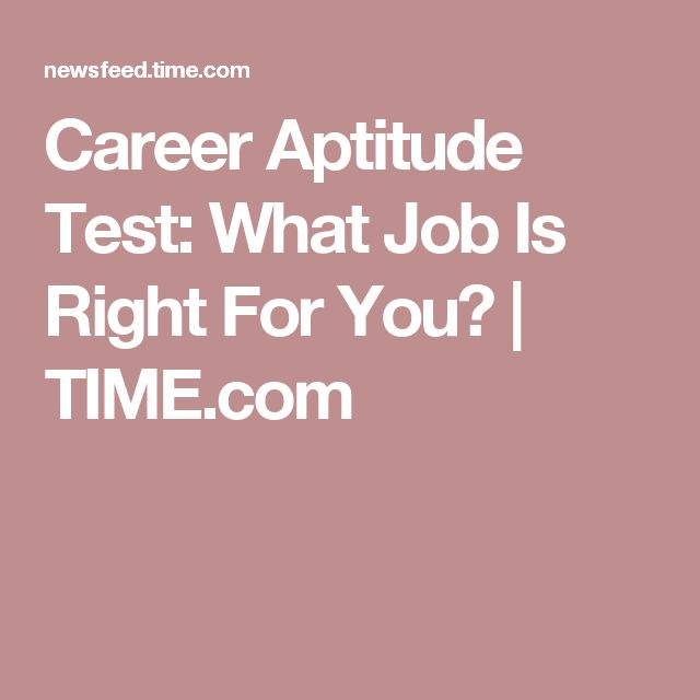 Career Aptitude Test: What Job Is Right For You? | TIME.com  Career Aptitude Test