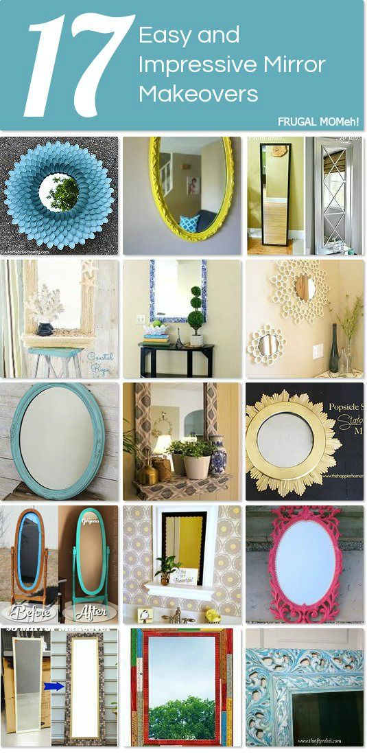 17 easy, fabulous and impressive mirror makeovers!