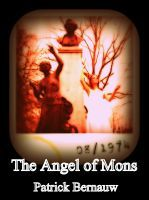 The Angel of Mons, an ebook by Patrick Bernauw at Smashwords
