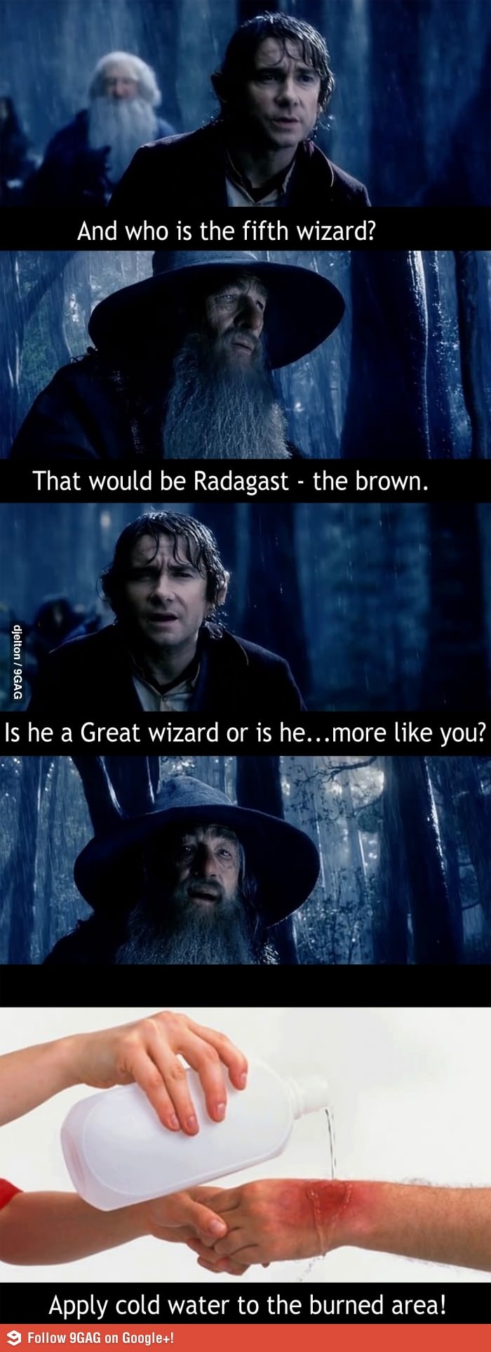 OUCH, Bilbo! That was a bit harsh!--he obviously doesn't know what he is talking about, i mean Gandalf is the best!!