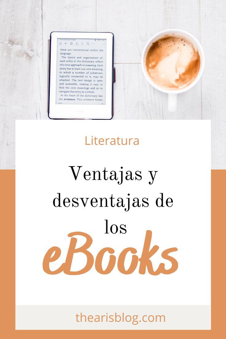Ventajas Y Desventajas De Los Ebooks En 2020 Libro Electronico Literatura Finanzas Personales