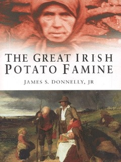 1845, Irish Famine: James S. Donnelly, The Great Irish Potato Famine (Sutton, 2001).