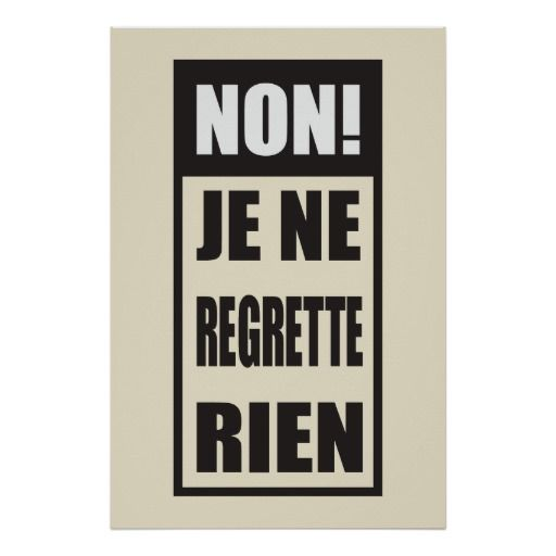 French Tattoo Je Ne Regrette Rien No Regrets: Best 25+ Famous French Quotes Ideas On Pinterest