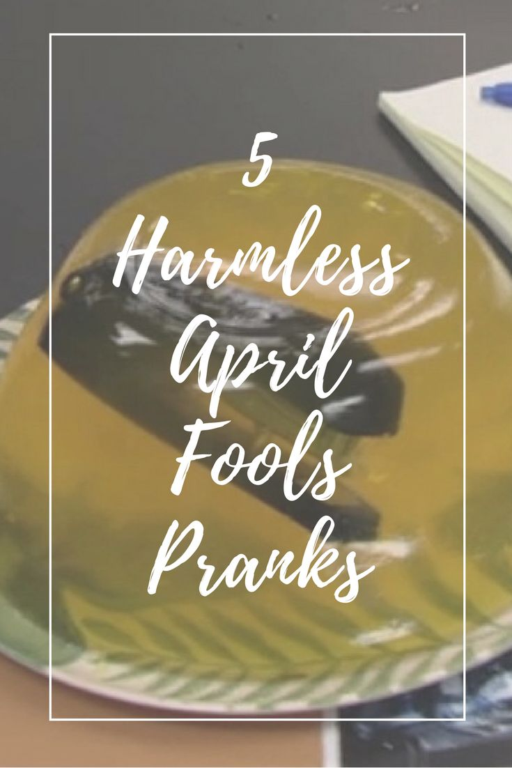 April 1st (April Fool's) is a fun day, but people tend to take the pranks a little too far. Harmless April Fool's pranks that don't ruin property an don't hurt feelings are more my speed.