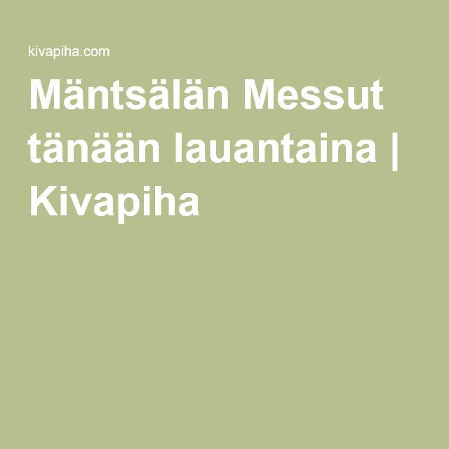 Mäntsälän Messut tänään lauantaina   Kivapiha