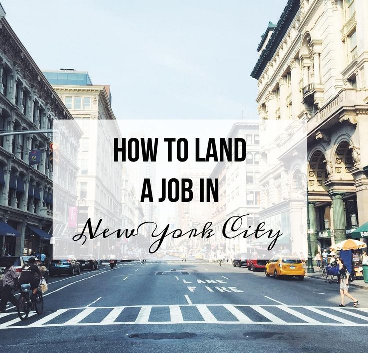 How To Land A Job In New York New york city jobs, Living