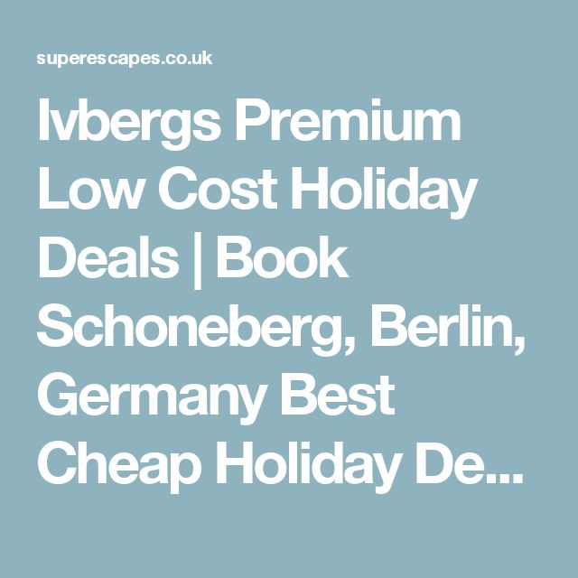 Ivbergs Premium Low Cost Holiday Deals | Book Schoneberg, Berlin, Germany Best Cheap Holiday Deals at SuperEscapes.CO.UK