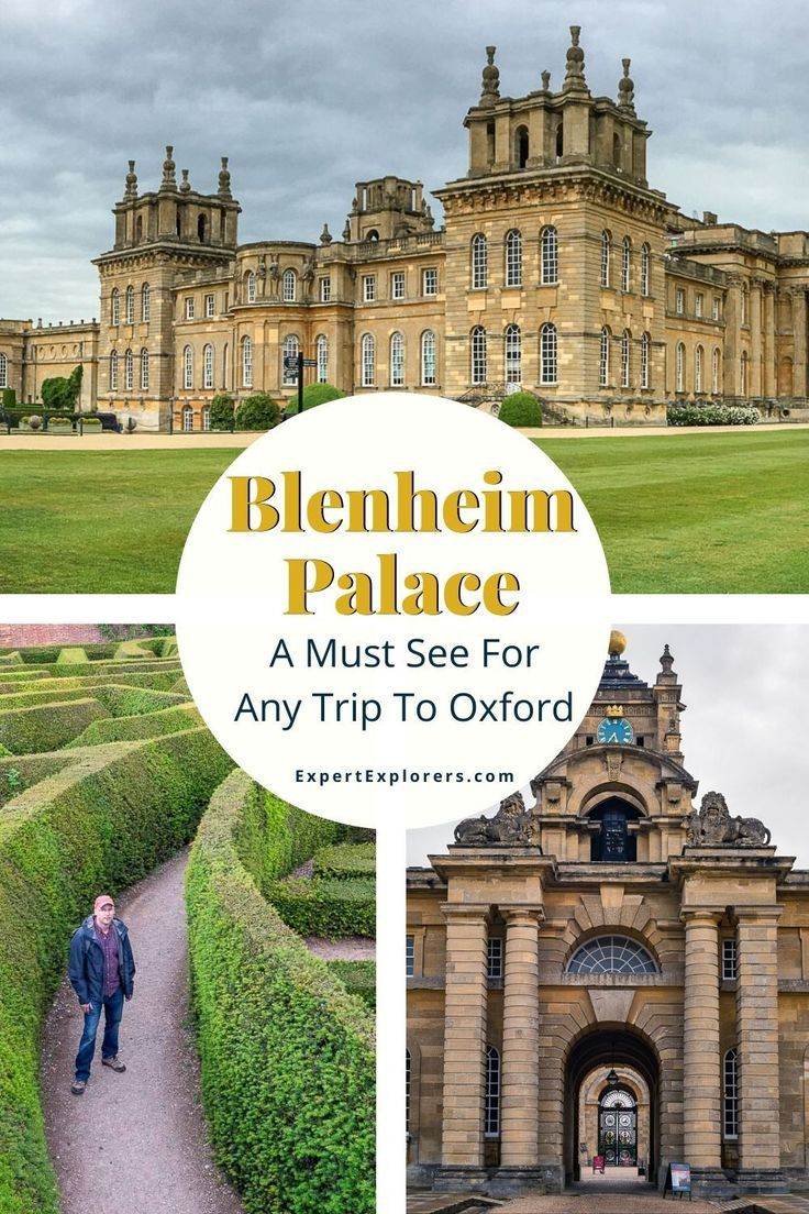 Blenheim Palace A Must See For Any Trip To Oxford Expert Explorers In 2020 Blenheim Palace Blenheim Trip