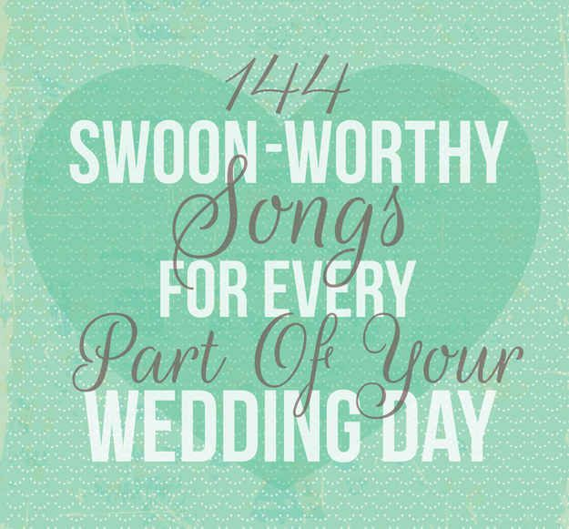 144 swoon-worthy songs for every part of your wedding day. From buzzfeed