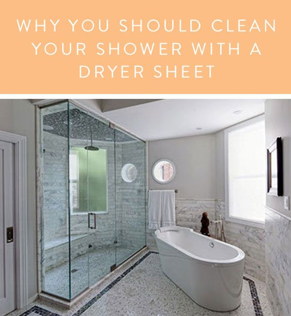Why You Should Clean Your Shower with a Dryer Sheet via @PureWow