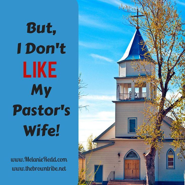 But, I Don't Like My Pastor's Wife! - Melanie Redd