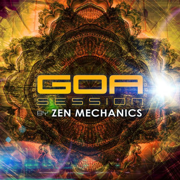 Goa Session by Zen Mechanics [2017] - 2017 Lossless, LOSSLESS, Various Artists Goa Session by Zen Mechanics Year Of Release: 2017 Genre: Trance Format: Flac, Tracks Bitrate: lossless Total Size: 994.12 MB 01. Zen Mechanics & Audiotec WRZmusic Goa Session