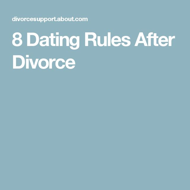 8 Post-Divorce Dating Rules You Should Follow