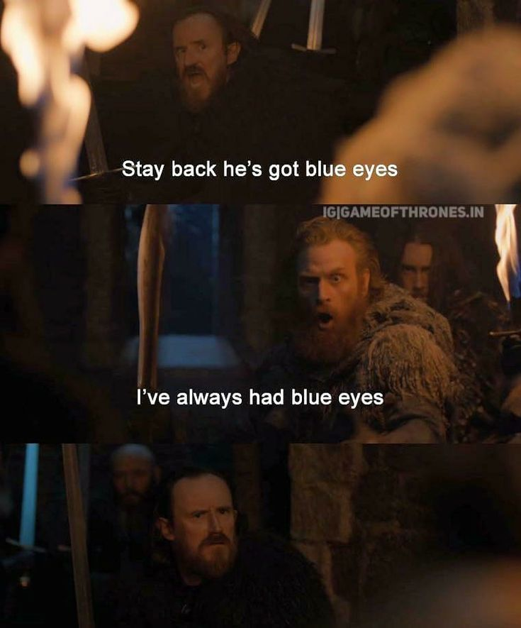 Image may contain: 4 people, text that says 'Stay back he's got blue eyes IGIGAMEOFTHRONES.IN I've always had blue eyes'