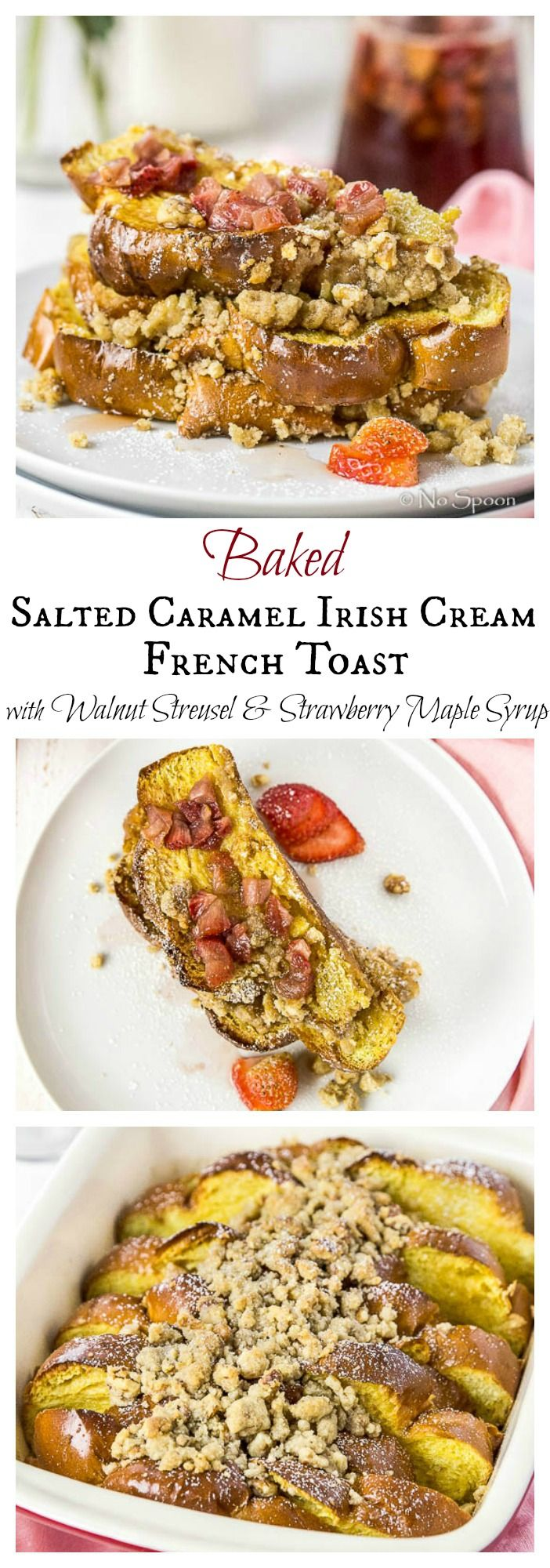 Overnight Baked Salted Caramel Irish Cream Challah French Toast with Walnut Streusel & Strawberry Syrup. Long Name, but SO Easy To Make!!