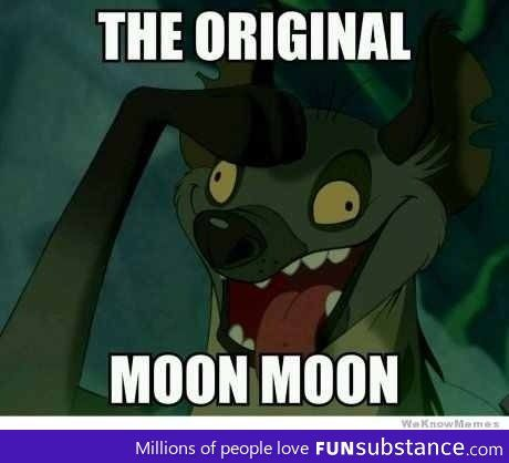 "I've seen a lot of references to ""Moon Moon"" so I finally googled it to get more info - if you are, like me, not in the know with Moon Moon, I recommend you do the same. Funny!"