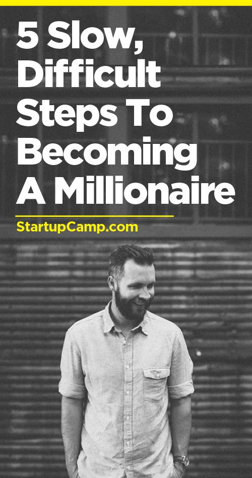5 Slow, Difficult Steps to Becoming a Millionaire