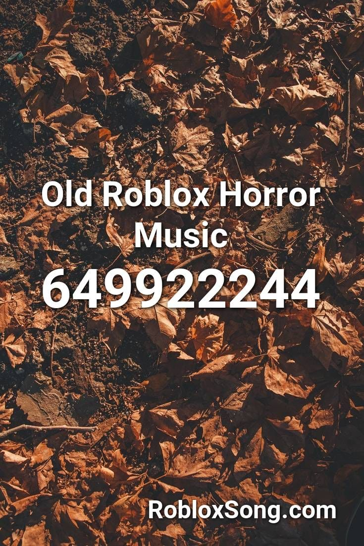 Old Roblox Horror Music Roblox Id Roblox Music Codes In 2020