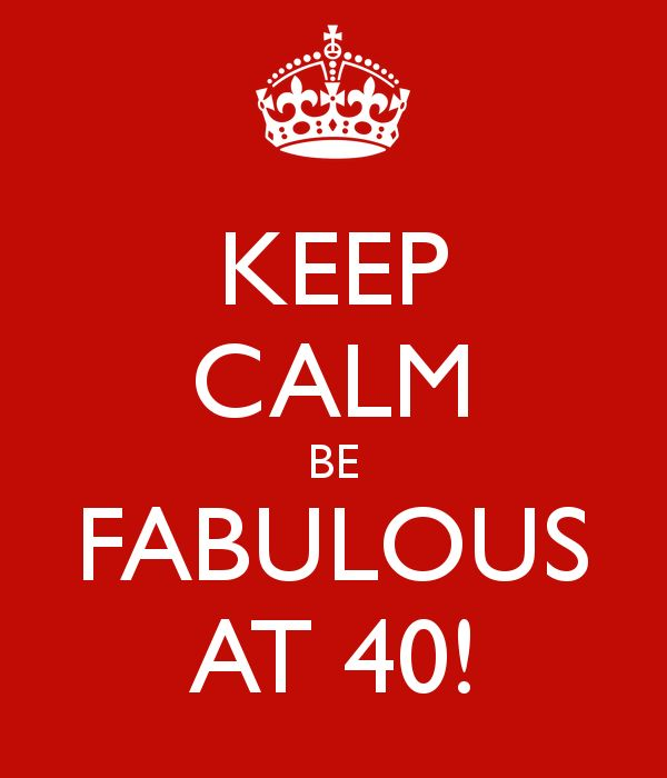 May 12, 2015 is my 40th birthday and I have a whole list to celebrate.