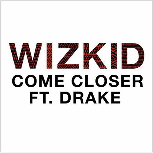 "Wizkid has been teasing a new collaboration with Drake for the past week or so and that song has now surfaced. As it turns out, ""Come Closer"" is just the official title of the song we know as ""Hush Up The Silence"", which first premiered on OVO Sound Radio back in February. Click to listen...