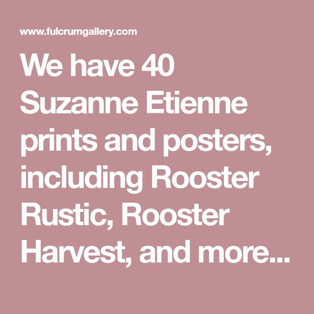 We have 40 Suzanne Etienne prints and posters, including Rooster Rustic, Rooster Harvest, and more. Find Suzanne Etienne art at ChefDecor.com.