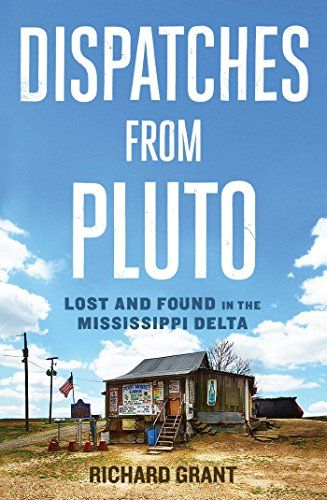 Dispatches from Pluto: Lost and Found in the Mississippi ... https://www.amazon.com/dp/1476709645/ref=cm_sw_r_pi_dp_KGLFxbFK0S4R4