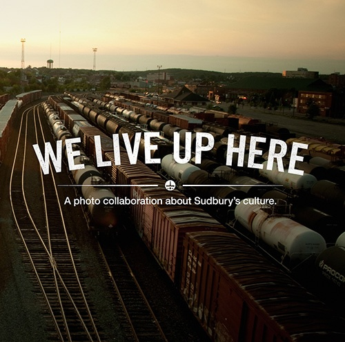 We Live Up Here | A photo collaboration about Sudbury's culture
