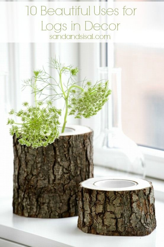 10 Beautiful Uses for Logs in Decor