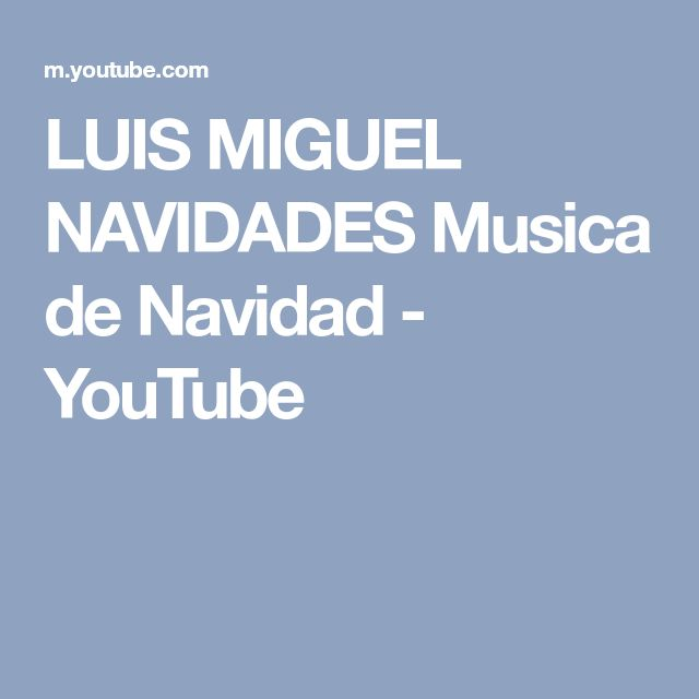 LUIS MIGUEL NAVIDADES Musica de Navidad - YouTube