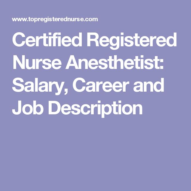 Certified Registered Nurse Anesthetist: Salary, Career and Job Description