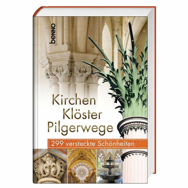 Reiseführer: #Kirchen, #Kloster, #Pilgerwege - Schöner Begleiter für #Wallfahrt und #Pilgerreisen