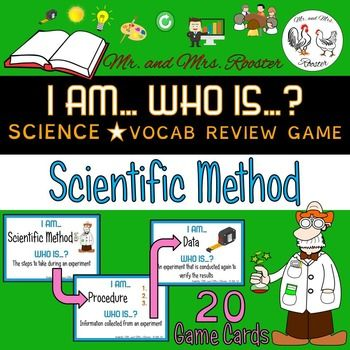 Are you looking for a FUN way to review vocabulary in your classroom? I AM... WHO IS...? will be a great fit for you and your students! The 20 terms  game are:Scientific MethodQualitativeQuantitativeObservationInferenceProblem StatementHypothesisProcedureDataExperimentControl GroupExperimental GroupIndependent VariableDependent VariableControlled VariableAnalysisConclusionRetestPeer ReviewTheory