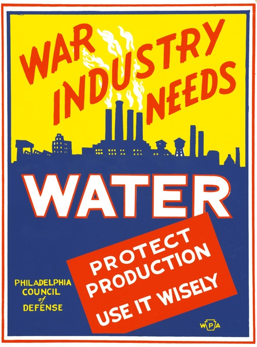 """A WWII poster promoting conservation of water in Philadelphia in support of war production. """"War industry needs water. Protect production, use it wisely."""" Illustrated by Glenn Stuart Pearce at some point between 1941 and 1943 for the WPA Federal Art Project in Philadelphia.Protective Products, Picture-Black Posters, Wars Posters, Wpa Posters, Water Protective, Wars Industrial,  Dust Covers, Ii Posters, Art Projects"""