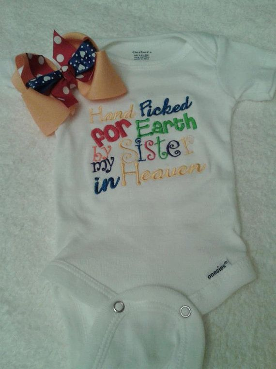 hand picked for earth by my sister in Heaven onesie with matching hairbow