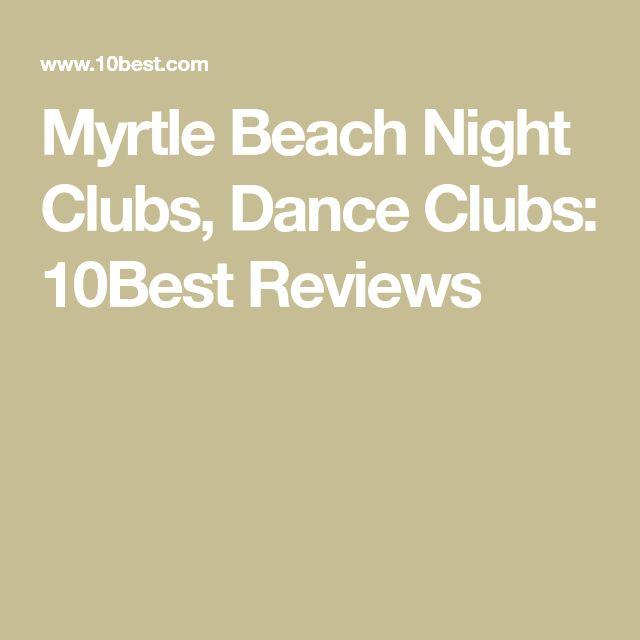 Myrtle Beach Night Clubs, Dance Clubs: 10Best Reviews