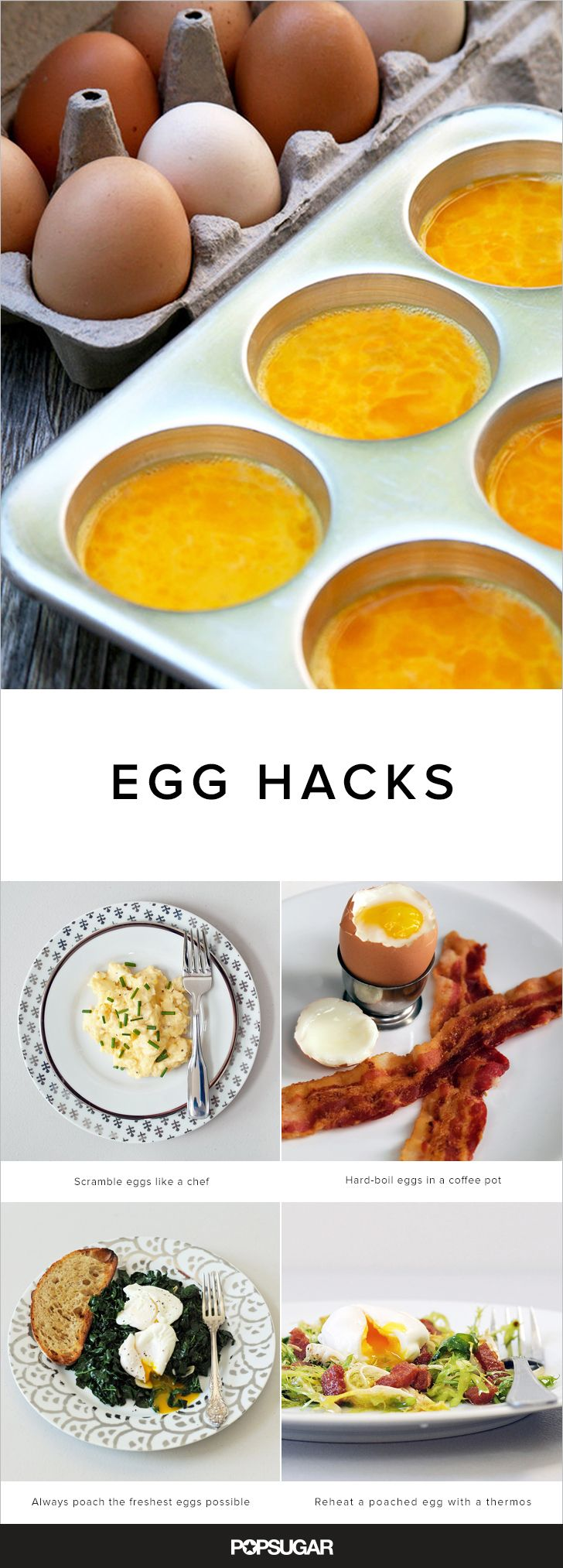 Eggs are a household staple, yet so misunderstood! From extending an egg's shelf-life to cooking a perfectly poached egg to discovering the easiest way to whip up eggs for a crowd, allow these 12 egg hacks to completely transform the way you handle this key ingredient.
