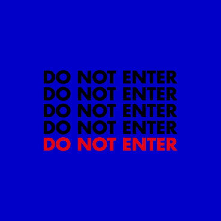"""Slogan Play  """"DO NOT ENTER"""""""