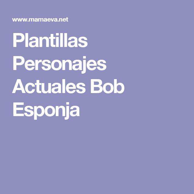 Plantillas Personajes Actuales Bob Esponja