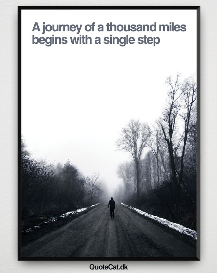 """""""A journey of a thousand miles begins with a single step"""" - - #quotecat #motivationalquotes #motivation #life #quotes #quote #saying #sayings #qoutesoftheday #quotestoliveby #pictureoftheday #lifequotes #inspiration #fashion #art #style #words #wordsofwisdom #entrepreneur #picture #poster #posters #citat #citater #ordsprog #plakat #plakater"""